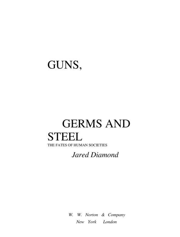guns germs and steel summer reading Guns, germs, and steel diseases disease influenced a lot of the world's history, how these disease reached human, and how over a period of time we became mutated to these diseases it affected a lot of wars, and settlements, such as when the new world was discovered.